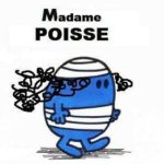 Madame Poisse, tu te casses