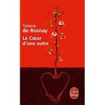 #2 Mes lectures – Le coeur d'une autre – Tatiana de Rosnay