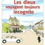 #4 Mes lectures Les dieux voyagent toujours incognito Laurent Gounelle